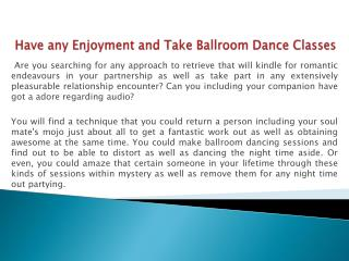 Have a little Exciting and Take Ballroom Dance