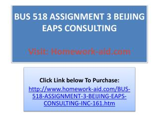 BUS 518 ASSIGNMENT 3 BEIJING EAPS CONSULTING, INC