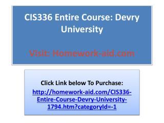 CIS336 Entire Course: Devry University