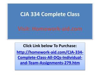CJA 334 Complete Class