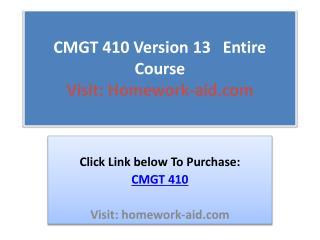 CMGT 410 Version 13   Entire Course