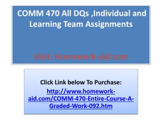 COMM 470 All DQs ,Individual and Learning Team Assignments
