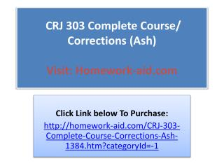 CRJ 303 Complete Course/ Corrections (Ash)