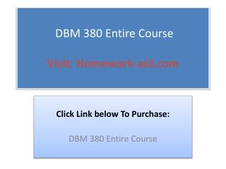 DBM 380 Entire Course