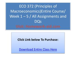 ECO 372 (Principles of Macroeconomics)Entire Course/ Week 1