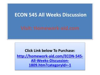 ECON 545 All Weeks Discussion