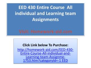 EED 430 Entire Course  All individual and Learning team Assi