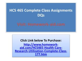 HCS 465 Complete Class Assignments DQs