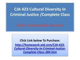 CJA 423 Cultural Diversity In Criminal Justice /Complete Cla