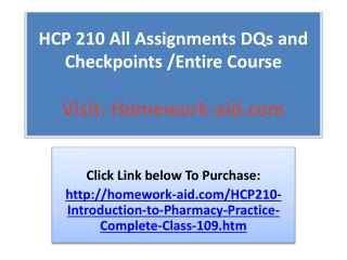 HCP 210 All Assignments DQs and Checkpoints /Entire Course
