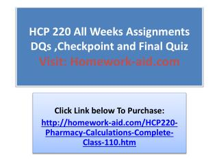 HCP 220 All Weeks Assignments DQs ,Checkpoint and Final Quiz