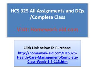 HCS 325 All Assignments and DQs /Complete Class