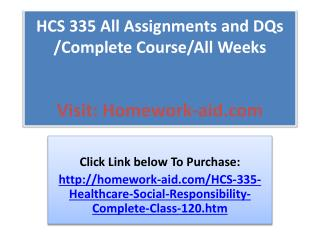 HCS 335 All Assignments and DQs /Complete Course/All Weeks