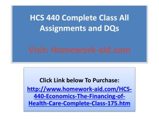 HCS 440 Complete Class All Assignments and DQs