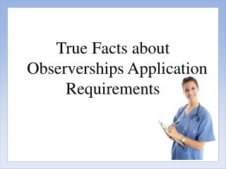 True Facts about Observerships Application Requirements