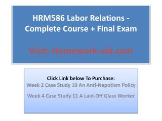 HRM586 Labor Relations - Complete Course   Final Exam