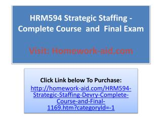 HRM594 Strategic Staffing - Complete Course  and  Final Exam