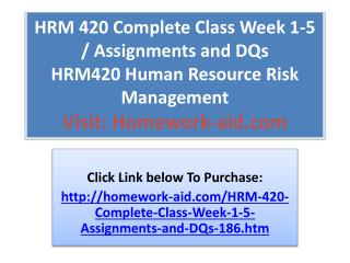 HRM 420 Complete Class Week 1-5 / Assignments and DQs HRM420