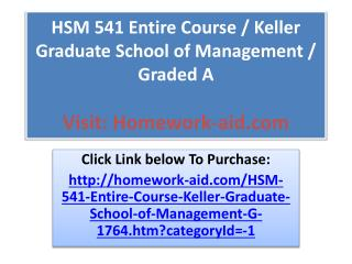 HSM 541 Entire Course / Keller Graduate School of Management