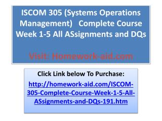 ISCOM 305 (Systems Operations Management)   Complete Course