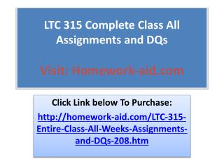 LTC 315 Complete Class All Assignments and DQs