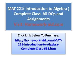 MAT 221( Introduction to Algebra ) Complete Class  All DQs a