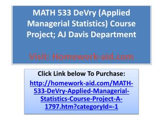 MATH 533 DeVry (Applied Managerial Statistics) Course Projec