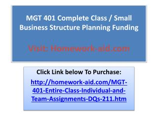MGT 401 Complete Class / Small Business Structure Planning F