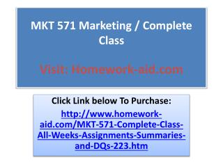 MKT 571 Marketing / Complete Class