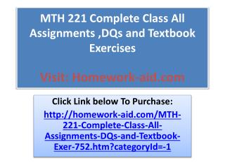 MTH 221 Complete Class All Assignments ,DQs and Textbook Ex
