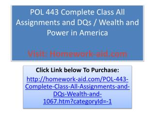 POL 443 Complete Class All Assignments and DQs / Wealth and