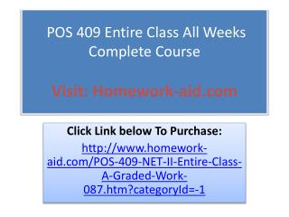 POS 409 Entire Class All Weeks Complete Course