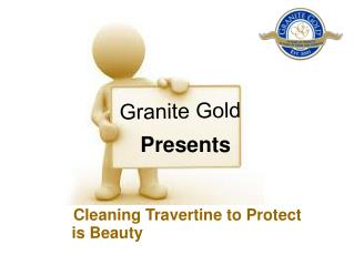 Cleaning Travertine to Protect is Beauty