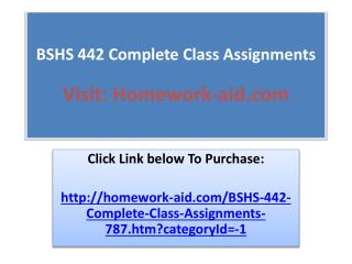 BSHS 442 Complete Class Assignments