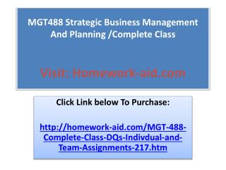 MGT488 Strategic Business Management And Planning /Complete