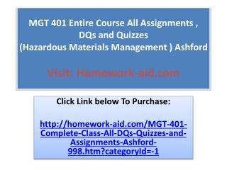 MGT 401 Entire Course All Assignments , DQs and Quizzes  (Ha