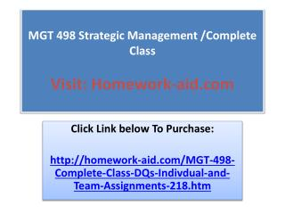 MGT 498 Strategic Management /Complete Class