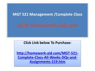 MGT 521 Management /Complete Class