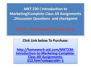 MKT 230 ( Introduction to Marketing)Complete Class All Assig