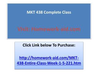 MKT 438 Complete Class