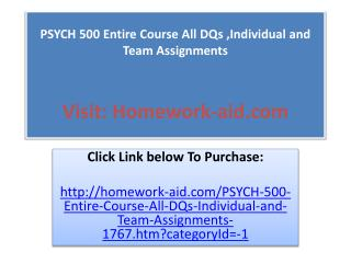 PSYCH 500 Entire Course All DQs ,Individual and Team Assignm