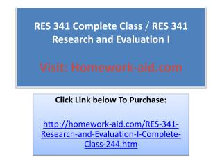RES 341 Complete Class / RES 341 Research and Evaluation I