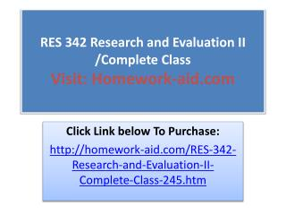 RES 342 Research and Evaluation II /Complete Class