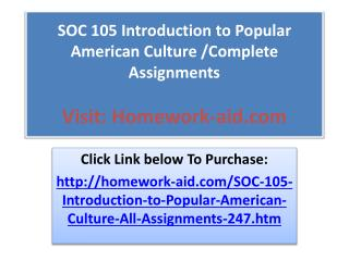 SOC 105 Introduction to Popular American Culture /Complete A