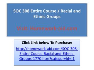 SOC 308 Entire Course / Racial and Ethnic Groups