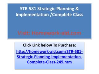 STR 581 Strategic Planning & Implementation /Complete Class