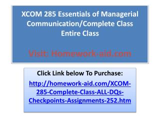 XCOM 285 Essentials of Managerial Communication/Complete Cla