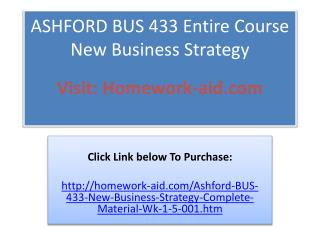 ASHFORD BUS 433 Entire Course New Business Strategy