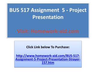 BUS 517 Assignment  5 - Project Presentation