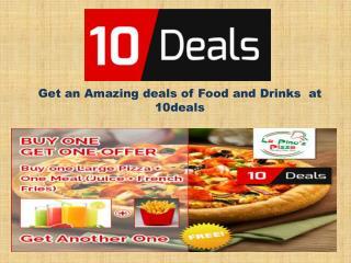 Find the Exclusive  food deals at 10 deals